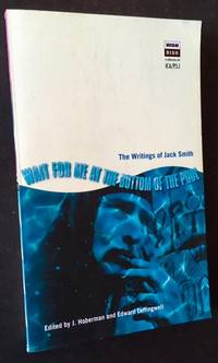 Wait for Me at the Bottom of the Pool: The Writings of Jack Smith