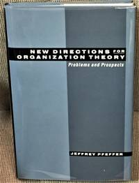 New Directions for Organization Theory, Problems and Prospects