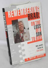 image of Remembering Brad: on the loss of a son to AIDS with journal entries by Brad Schow