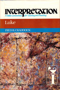 Luke (Interpretation: A Bible Commentary for Teaching & Preaching)