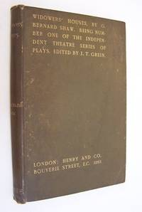 Widowers' Houses. A Comedy by G. Bernard Shaw. First Acted by the Independent Theatre in London
