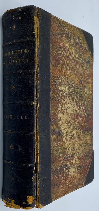 San Francisco: Printed by Towne & Bacon, Book and Job Printers, 1866. Third Edition. 391pp. Octavo 3...