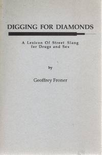 DIGGING FOR DIAMONDS  A Lexicon of Street Slang For Drugs and Sex