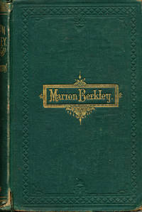 Marion Berkley A Story for Girls by  Laura Caxton - First Thus - 1870 - from Bluestocking Books and Biblio.com