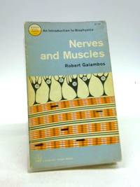 NERVES AND MUSCLES AN INTRODUCTION TO BIOPHYSICS