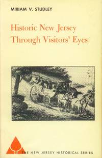 image of Historic New Jersey Through Visitors' Eyes (Volume 18: The New Jersey Historical Series)