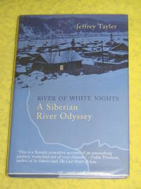 River of White Nights, A Siberian River Odyssey