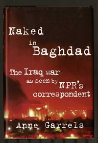 Naked In Baghdad: With Letters By Vint Lawrence