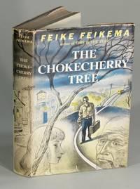 The chokecherry tree. A novel by Feike Feikema
