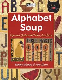 image of Alphabet Soup:  Expressive Quilts With Folk Art Charm