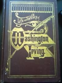 Life and Works of Washington Irving [3 volumes]
