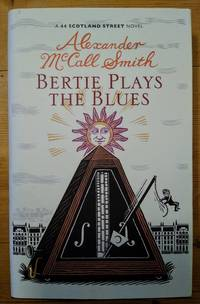 Bertie Plays the Blues (44 Scotland Street 7) by  Alexander McCall Smith - First - 2011 - from Takara Books (SKU: 291)