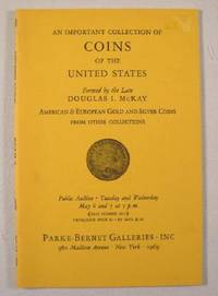 An Important Collection of Coins of the United states, Formed By the Late Douglas I. McKay : New York : May 6-7, 1969 : Sale No. 2853