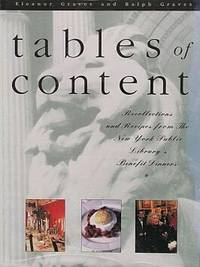 TABLES OF CONTENT: Recollections and Recipes from the New York Public Library's Benefit Dinners.