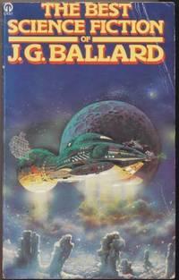 THE BEST SCIENCE FICTION OF J G BALLARD