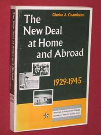 The New Deal at Home and Abroad, 1929-1945 (Sources in American History)