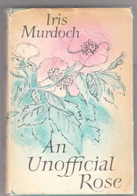 An Unofficial Rose | First Edition (Signed) [Hardcover]