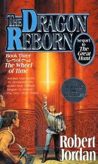 The Dragon Reborn (The Wheel of Time, Book 3) by Jordan, Robert - 1992
