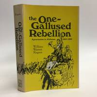 The One-gallused Rebellion:  Agrarianism in Alabama, 1865-1896 by  William Warren Rogers - First Edition/. First Printing - 1970 - from Commonwealth Book Company, Inc. (SKU: 20179)