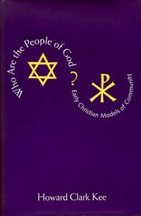 WHO ARE THE PEOPLE OF GOD? early Christian models of community by  Howard Clark Kee - Hardcover - 1995 - from Pendleburys - the bookshop in the hills (SKU: 125809)