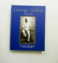 George Giffen. A Biography (Signed Copy)