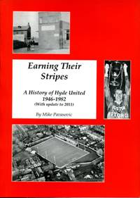 image of Earning Their Stripes : A History of Hyde United : 1946-1982 (and update to 2011)