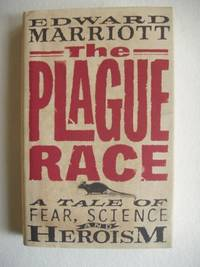 The Plague Race  -  A Tale of Fear, Science and Heroism