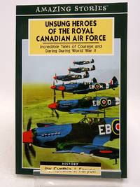 AMAZING STORIES: UNSUNG HEROES OF THE ROYAL CANADIAN AIR FORCE