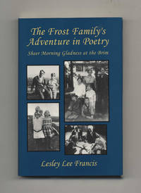 image of The Frost Family's Adventure in Poetry: Sheer Morning Gladness At the Brim  - 1st Edition/1st Printing