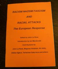 Racism, Nazism, Fascism and Racial Attacks : The European Response