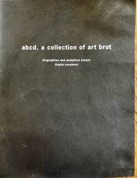 Abcd, a collection of art brut : biographies and analytical essays (English translation) by  Jennifer Pinto Safian and Barbara Safarova [Translator] Art brut connaissance & diffusion; Amy Cohen - 2001-01-01 - from Epilonian Books (SKU: 20190709007)