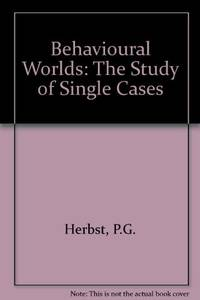 Behavioural Worlds: The Study of Single Cases