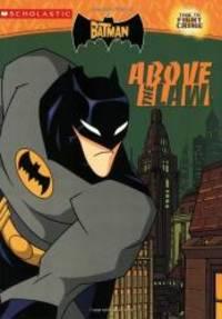 The Batman: Above the Law (c/a #1): C/a #1: Above The Law (Batman (Scholastic)) by Devan Aptekar - 2005-01-01