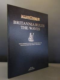 Britannia Rules the Waves: Great Moments in our Naval History since 1798 Reprinted from the Original Newspapers (Sea Battles)