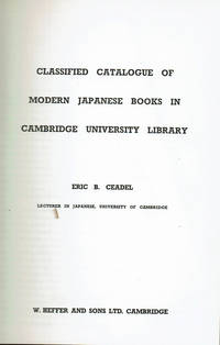 CLASSIFIED CATALOGUE OF MODERN JAPANESE BOOKS IN CAMBRIDGE UNIVERSITY LIBRARY.