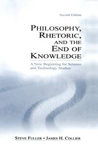 image of Philosophy, Rhetoric, and the End of Knowledge: A New Beginning for Science and Technology Studies