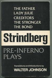 Pre-Inferno Plays: The Father, Lady Julie, Creditors, The Stronger, The Bond