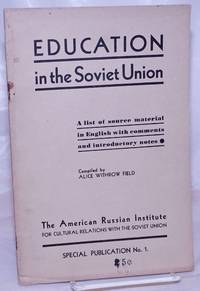 image of Education in the Soviet Union.  A list of source material in English with comments and introductory notes