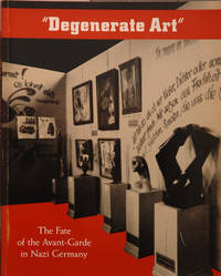"Degenerate Art"": The Fate of the Avant-Garde in Nazi Germany"
