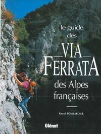 Le guide des Via Ferrata des alpes francaises.