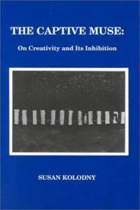 image of The Captive Muse : On Creativity and Its Inhibition