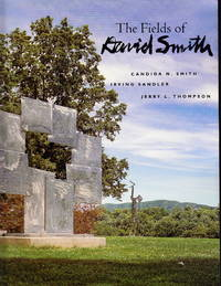 The Fields of David Smith by  Candida N. & Irving Sandler Smith - Paperback - 1999 - from Iron Engine (SKU: S0043)