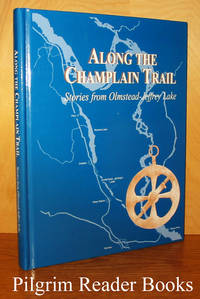 Along the Champlain Trail, Stories From Olmstead-Jeffrey Lake.