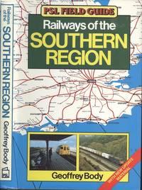PSL Field Guide - Railways Of The Southern Region.