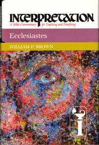Ecclesiastes  (Interpretation: A Bible Commentary for Teaching & Preaching)