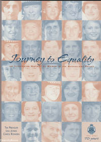 JOURNEY TO EQUALITY: An Illustrated  History of Women in the Queensland Police (1931-2001)