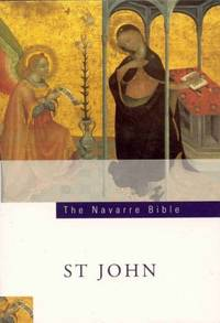 The Navarre Bible: St.John's Gospel: Revised Standard Version and New Vulgate with a...