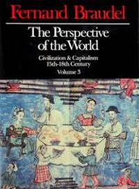 The Perspective of the World Civilization & Capitalism, 15th - 18th Century Volume 3