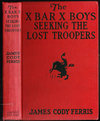 The X Bar X Boys Seeking the Lost Troopers