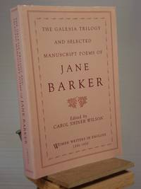 The Galesia Trilogy and Selected Manuscript Poems of Jane Barker (Women Writers in English 1350-1850)